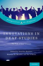 Innovation in Deaf Studies: The Role of Deaf Scholars