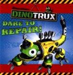 Dinotrux: Dare to Repair! storybook