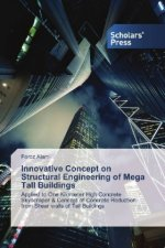Innovative Concept on Structural Engineering of Mega Tall Buildings