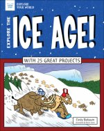 EXPLORE THE ICE AGE