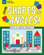 EXPLORE SHAPES & ANGLES