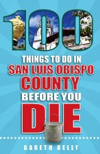 100 THINGS TO DO IN SAN LUIS O