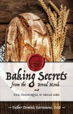 BAKING SECRETS FROM THE BREAD