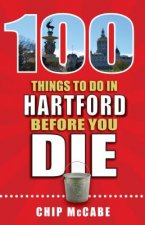 100 THINGS TO DO IN HARTFORD B