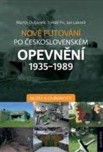 Nové putování po československém opevnění 1935–1989