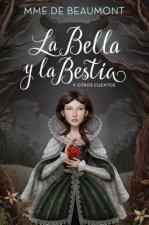 La Bella Y La Bestia / Beauty and the Beast: Y Otros Cuentos / And Other Stories