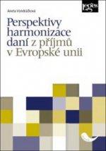 Perspektivy harmonizace daní z příjmů v Evropské unii