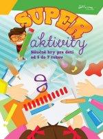 Super aktivity Náučné hry pre deti od 5 do 7 rokov