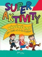 Super aktivity Náučné hry pre deti od 3 do 5 rokov