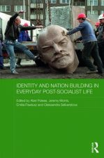 Identity and Nation Building in Everyday Post-Socialist Life