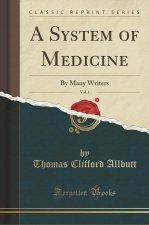 A System of Medicine, Vol. 1