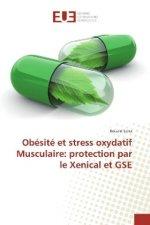 Obésité et stress oxydatif Musculaire: protection par le Xenical et GSE