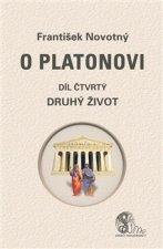 O Platonovi Díl čtvrtý Druhý život