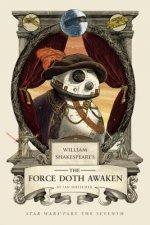 William Shakespeare's The Force Doth Awaken