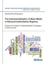 The Instrumentalisation of Mass Media in Electoral Authoritarian Regimes