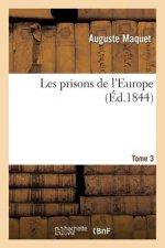 Les Prisons de l'Europe T03