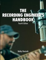 Recording Engineer's Handbook 4th Edition