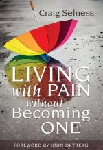 LIVING W/PAIN W/O BECOMING 1