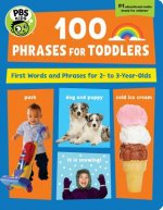 PBS Kids 100 Phrases for Toddlers, 6: First Words and Phrases for 2-3 Year-Olds