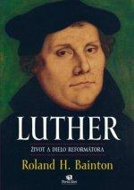 LUTHER Život a dielo reformátora