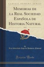 Memorias de La Real Sociedad Espanola de Historia Natural, Vol. 5 (Classic Reprint)