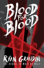 Wolf by Wolf: Blood for Blood