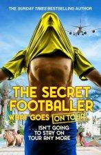 Secret Footballer: What Goes on Tour