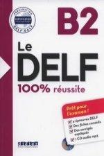 Le DELF 100% réussite  B2 UČ + CD