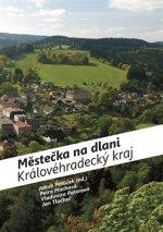Městečka na dlani Královéhradecký kraj