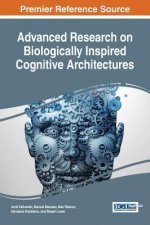 Advanced Research on Biologically Inspired Cognitive Architectures