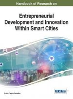 Handbook of Research on Entrepreneurial Development and Innovation Within Smart Cities