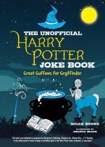 Unofficial Harry Potter Joke Book: Great Guffaws for Gryffindor