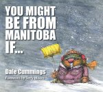 YOU MIGHT BE FROM MANITOBA IF