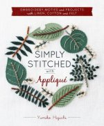 Simply Stitched with Appliqua: Embroidery Motifs and Projects with Linen, Cotton and Felt