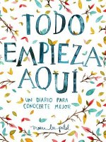 Todo empieza aqui / Start Where You Are: A Journal for Self-Exploration