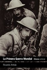 La Primera Guerra Mundial : de Lieja a Versalles