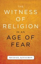 Witness of Religion in an Age of Fear