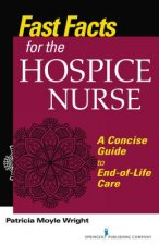 FAST FACTS FOR THE HOSPICE NUR