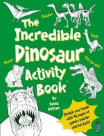 INCREDIBLE DINOSAURS ACTIVITY BOOK