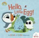 Hello, Little Egg!: An Oona and Baba Adventure