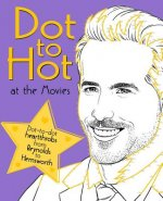 DOT TO HOT AT THE MOVIES