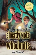 Case of the Ghostly Note & Other Solve-It-Yourself Whodunits