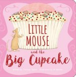 LITTLE MOUSE & THE BIG CUPCAKE