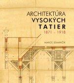 Architektúra Vysokých Tatier 1871 - 1918