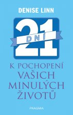 21 dní k pochopení vašich minulých životů