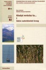 Kiedys wrocisz tu... Czesc 1 + CD Podrecznik do nauki jezyka polskiego dla srednio zaawansowanych