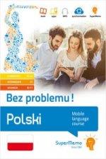 Polski Bez problemu poziom podstawowy A1-A2, sredni B1, zaawansowany B2-C1)