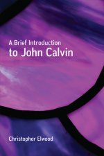 Brief Introduction to John Calvin