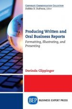 Producing Written and Oral Business Reports