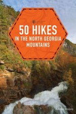 50 HIKES IN THE NORTH GEORGIA